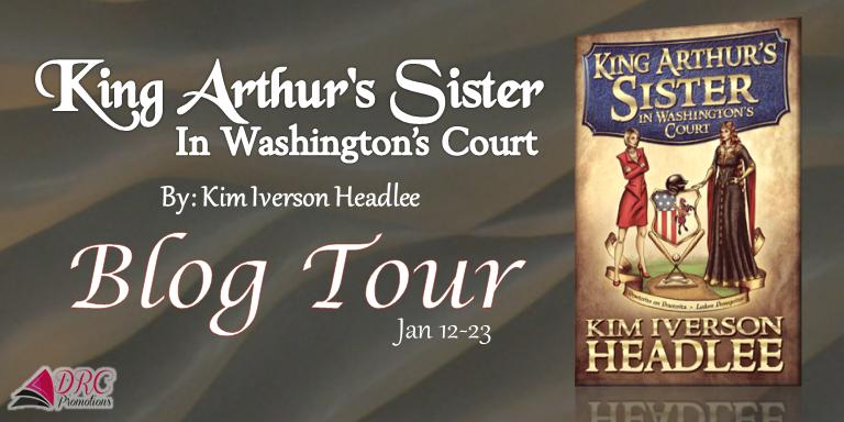 Blog Tour – King Arthur's Sister in Washington's Court