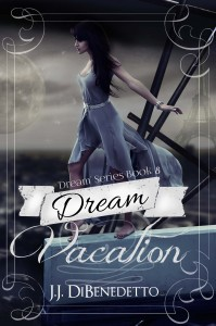 Dream Vacation (Dream Series) (Volume 8)