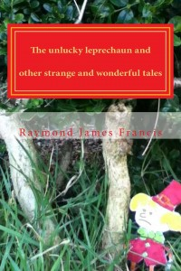 The unlucky leprechaun and other strange and wonderful tales cover