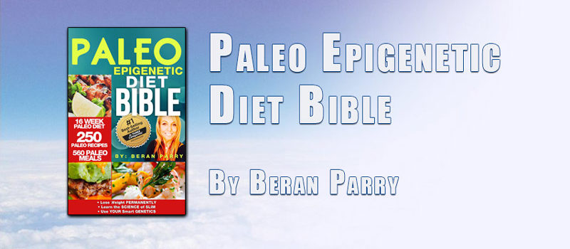 The PALEO Epigenetic DIET BIBLE