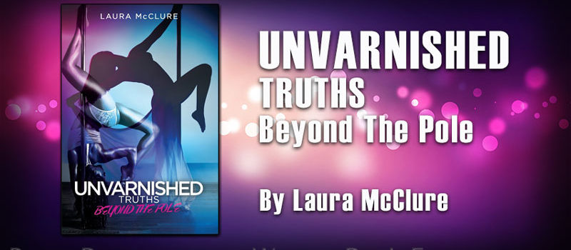 Unvarnished Truths: Beyond the Pole