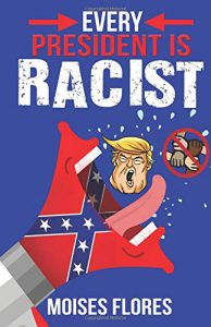 Every President Is Racist cover
