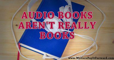 Audio Books Aren't Really Books