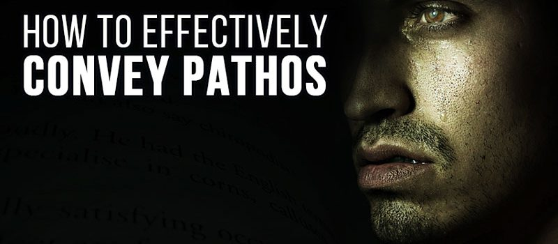 How to Effectively Convey Pathos