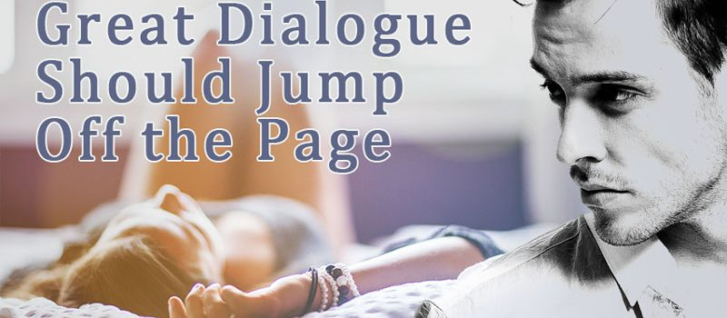 Great Dialogue Should Jump Off the Page
