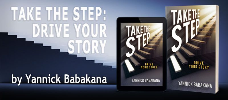 TAKE THE STEP: DRIVE YOUR STORY