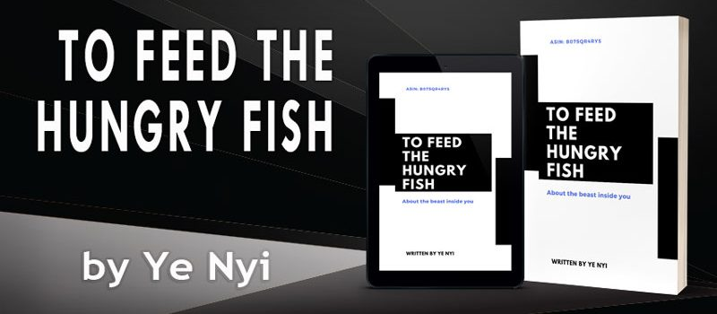 To Feed the Hungry Fish