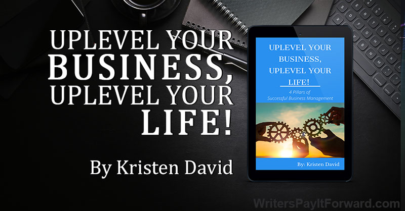 Uplevel Your Business, Uplevel Your Life! - How To Build A Thriving Business