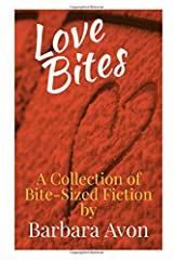 Love Bites- A Collection of Bite-Sized Fiction by Barbara Avon