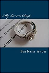 My Love Is Deep (A Peter Travis Love Story) by Barbara Avon