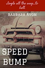 Speed Bump by Barbara Avon