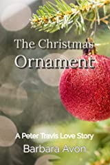 The Christmas Ornament (A Peter Travis Love Story) by Barbara Avon