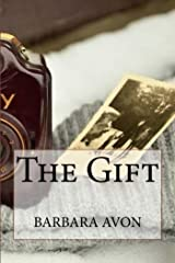 The Gift (Part 1 to Michael's Choice) by Barbara Avon