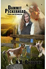 Dammit Peckerhead: Stories from the Homestead by N.A. Broadley