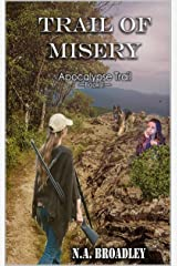 Trail of Misery (Apocalypse Trail Book 1) by N.A. Broadley