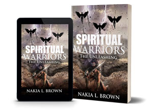 Spiritual Warriors: The Unleashing - Unspeakable Ancient Evil Save Humanity