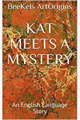 Kat Meets A Mystery: An English Language Story