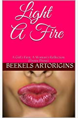 Light A Fire: A Girl's First, A Woman's Reflection (Poetry Prose)