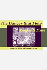 The Dancer That Flew: Keeping Time (Light: A Historical Fiction)